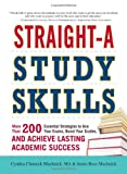 img - for Straight-A Study Skills: More Than 200 Essential Strategies to Ace Your Exams, Boost Your Grades, and Achieve Lasting Academic Success book / textbook / text book