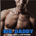 Call Me Big Daddy: I Got You, Book 3 | Jeff Rivera,Jamie Lake