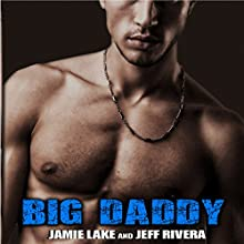 Call Me Big Daddy: I Got You, Book 3 Audiobook by Jeff Rivera, Jamie Lake Narrated by James Talbot