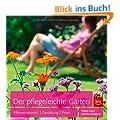 Der pflegeleichte Garten: Pflanzenauswahl | Gestaltung | Praxis