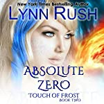 Absolute Zero: Touch of Frost, Book 2 | Lynn Rush