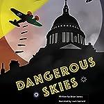 Dangerous Skies | Brian James