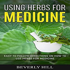 Using Herbs for Medicine Audiobook