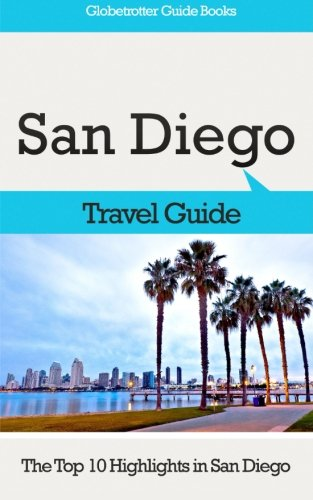 new san diego travel guide the top 10 highlights in san diego by marc cook ebay. Black Bedroom Furniture Sets. Home Design Ideas