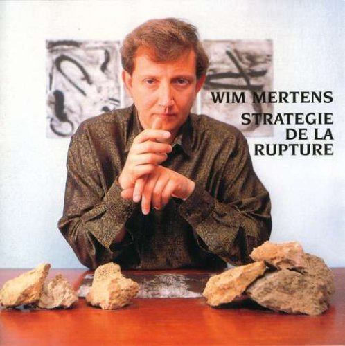 Wim Mertens - Strategie De La Rupture - Zortam Music