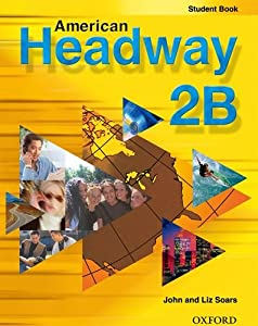 American Headway 2: Student Book B  by Liz Soars
