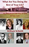 img - for What Are You Doing The Rest Of Your Life?: The Wheatland-Chili Class of 1970 40 Years Later book / textbook / text book