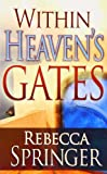 img - for Within Heaven's Gates (Originally Entitled Intra Muros) book / textbook / text book