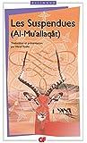 Les Suspendues - Al Mu'allaq�t