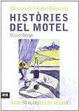 img - for Histories del Motel. 50 Anys de l Hotel Emporda, amb 50 Receptes de la Casa book / textbook / text book