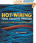 Hot-Wiring Your Creative Process: Str...