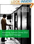 Mastering System Center 2012 Configur...