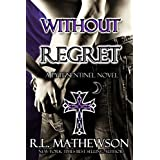 Without Regret (Pyte/Sentinel Series Book 2) ~ R.L. Mathewson