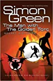 The Man With The Golden Torc: Secret Histories Book 1: Man with the Golden Torc Bk. 1 (Gollancz S.F.) (0575079398) by Green, Simon R.