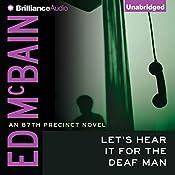 Let's Hear It for the Deaf Man: 87th Precinct Series | Ed McBain