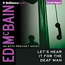 Let's Hear It for the Deaf Man: 87th Precinct Series (       UNABRIDGED) by Ed McBain Narrated by Dick Hill