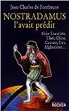 echange, troc Jean-Charles de Fontbrune - Nostradamus l'avait prédit : Crise financière, Tibet, Chine, Caucase, Iran, Afghanistan...