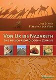 Von Ur bis Nazareth: Eine biblisch-archäologische Zeitreise