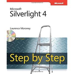 Microsoft Silverlight 4 Step by Step (Step By Step (Microsoft))