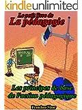 Le petit livre de la p�dagogie : Les principes de base de l'action p�dagogique.