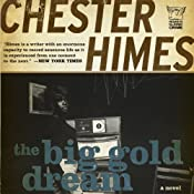 The Big Gold Dream: A Grave Digger & Coffin Ed Novel | Chester Himes
