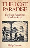 img - for The lost paradise: The Jesuit Republic in South America (A Continuum book) book / textbook / text book