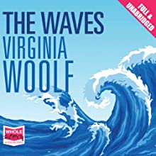 The Waves (       UNABRIDGED) by Virginia Woolf Narrated by Julia Franklin