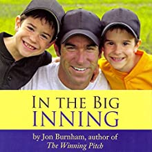 In the Big Inning: Stories of Family, Faith, and God (       UNABRIDGED) by Jon Burnham Narrated by Jon Burnham