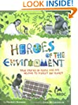 Heroes of the Environment: True Stori...