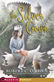 The Silver Crown (Turtleback School & Library Binding Edition) (0613371682) by O'Brien, Robert C.