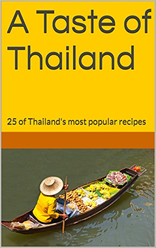 A Taste of Thailand: 25 of Thailand's most popular recipes by Tony Trent