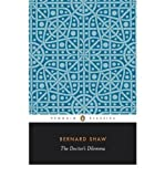 The Doctor's Dilemma: A Tragedy (Shaw Library) (0140450270) by Shaw, George Bernard