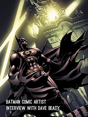 Batman Comic Artist interview with Dave Beaty