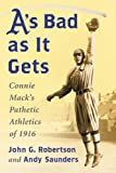 img - for A's Bad As It Gets: Connie Mack's Pathetic Athletics of 1916 book / textbook / text book