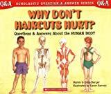 Scholastic Q & A: Why Don't Haircuts Hurt? (Scholastic Question & Answer) (0439085691) by Berger, Melvin