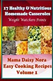 img - for 17 Healthy & Nutritious Homemade Casseroles - Weight Watchers Points (Easy Cooking Recipes) (Volume 1) book / textbook / text book