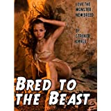 Bred to the Beast (Love the Monster: The New Breed) ~ Stroker Chase