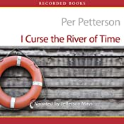 I Curse the River of Time | [Per Petterson]
