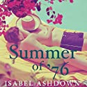 Summer of '76 (       UNABRIDGED) by Isabel Ashdown Narrated by Joe Jameson
