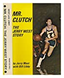 img - for Mr. Clutch: The Jerry West story book / textbook / text book