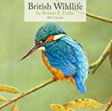 Carousel Calendars British Wildlife by Robert Fuller Wall: 12x12 (Square Wirestitched)