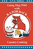 img - for RAZORBACK Country Cooking: Going Hog Wild book / textbook / text book
