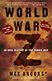 World War Z: An Oral History of the Zombie War[ WORLD WAR Z: AN ORAL HISTORY OF THE ZOMBIE WAR ] by Brooks, Max(Author)(Paperback)Oct 16 2007