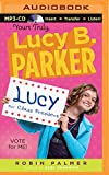 Vote for Me! (Yours Truly, Lucy B. Parker)