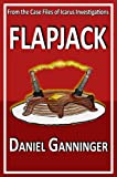 Flapjack (The Case Files of Icarus Investigations Book 1)
