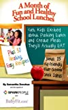 img - for A Month of Fun and Healthy School Lunches from SparkPeople: Get Kids Excited about Packing Lunch and Create Meals They'll Actually Eat book / textbook / text book