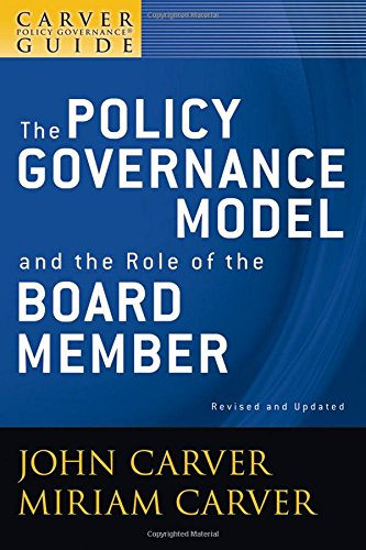 A Carver Policy Governance Guide, The Policy Governance Model and the Role of the Board Member (Volume 1) (The Role Model compare prices)