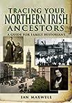 TRACING YOUR NORTHERN IRISH ANCESTORS...