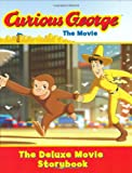 img - for Curious George the Movie: The Deluxe Movie Storybook book / textbook / text book