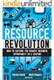 Resource Revolution: How to Capture the Biggest Business Opportunity in a Century